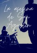 """Portada del libro """"La asesina de San Agustín """""""