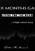 "Book cover ""Six Months Gap - Living for the Dead"""