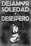 """Portada del libro """"Desamor, soledad y desespero"""""""