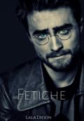 """Portada del libro """"Fetiche (fanfic Drarry)"""""""