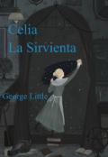 """Portada del libro """"Celia La Sirvienta"""""""