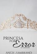 """Portada del libro """"Princesa Por Error"""""""