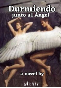 """Portada del libro """"Durmiendo junto al Ángel """""""