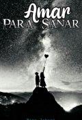 """Portada del libro """"Amar Para Sanar [#1 Trilogía Hermanas]"""""""