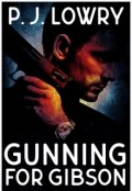"Book cover ""Gunning For Gibson """