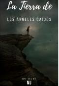 """Portada del libro """"La Tierra de los Ángeles Caídos"""""""