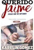 """Portada del libro """"Querido Jaime: Cosas que no notamos [dejarte ir: libro #1]"""""""