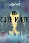 "Book cover ""His Cute Mate"""