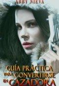 "Portada del libro ""Guía Práctica para Convertirse en Cazadora"""