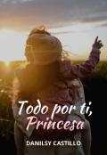 """Portada del libro """"Todo por ti, princesa"""""""