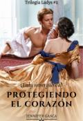 """Portada del libro """"Protegiendo El Corazón (lady sinvergüenza)*t.L#2"""""""