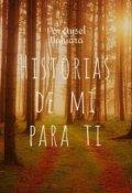 """Portada del libro """"Historias De Mi Para Ti"""""""