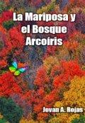 """Portada del libro """"La mariposa y el bosque arcoíris"""""""