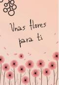 """Portada del libro """"Unas flores para ti """""""
