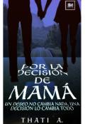 """Portada del libro """"Por la decisión de mamá """""""