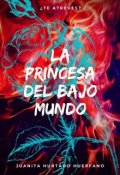 """Portada del libro """"La Princesa Del Bajo Mundo"""""""