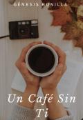 "Portada del libro ""Un Café Sin Ti"""