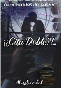 """Portada del libro """"¡¿cita Doble?!..."""""""