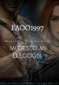 """Portada del libro """"Mi Deseo,mi Eleccion(trilogía Todo Es Posible Con Un Deseo#1"""""""