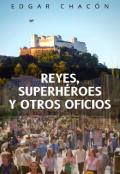 """Portada del libro """"Reyes, Superhéroes y otros Oficios"""""""