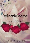 """Portada del libro """"Delicada como una Rosa"""""""
