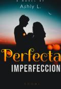 "Portada del libro "" Perfecta imperfeccion"""