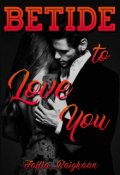 "Book cover ""Betide to love you"""