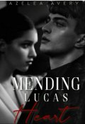 "Book cover ""Mending Lucas Heart"""