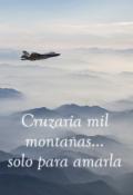 """Portada del libro """"Cruzaría mil montañas solo para amarla"""""""