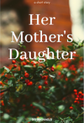 "Book cover ""Her Mother's Daughter"""