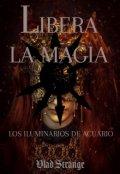 """Portada del libro """"Libera la magia. Los Iluminarios de Acuario"""""""