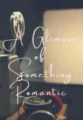 """Book cover """"A Glimpse Of Something Romantic"""""""