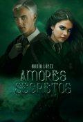 """Portada del libro """"Amores secretos - Draco Malfoy"""""""