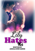 """Book cover """"Lily Hates Me: A Love Story"""""""