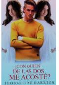"""Portada del libro """"Con quien de las dos me acoste? Autora: Jeosseline Barrios"""""""