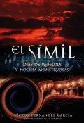 """Portada del libro """"El Símil: Días de Rebeldía y Noches Monstruosas"""""""