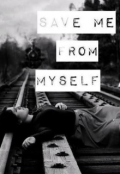 """Book cover """"Save Me From Myself """""""