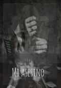 """Portada del libro """"Mi Asesino """""""
