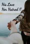 """Book cover """"His Love Her Hatred"""""""