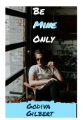 """Book cover """"Be Mine Only"""""""