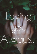 """Book cover """"Loving you Always.. """""""