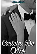 """Portada del libro """"Caricias De Odio (#1 Los Herederos)"""""""