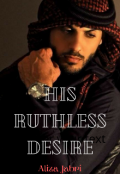 """Book cover """"His Ruthless Desire """""""