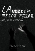 """Portada del libro """"La Voz De Mi Mejor Amiga..."""""""