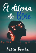 """Portada del libro """"El dilema de Blue."""""""