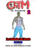 """Portada del libro """"Chtm –la Grosería– Vol. 2 Los Soldados Del Drexto"""""""