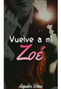 "Portada del libro ""Vuelve a mí Zoé"""