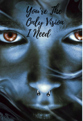 "Portada del libro ""You're The Only Vision I Need."""