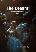 "Book cover ""The dream : Which led me to you"""