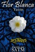 """Portada del libro """"La Flor Blanca. Yaxzin"""""""